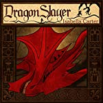 Dragon Slayer: The Empty Crown, Book 1 | Isabella Carter