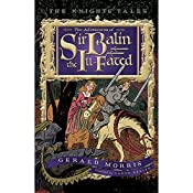 The Adventures of Sir Balin the Ill-Fated: The Knights' Tales, Book 4 | Gerald Morris