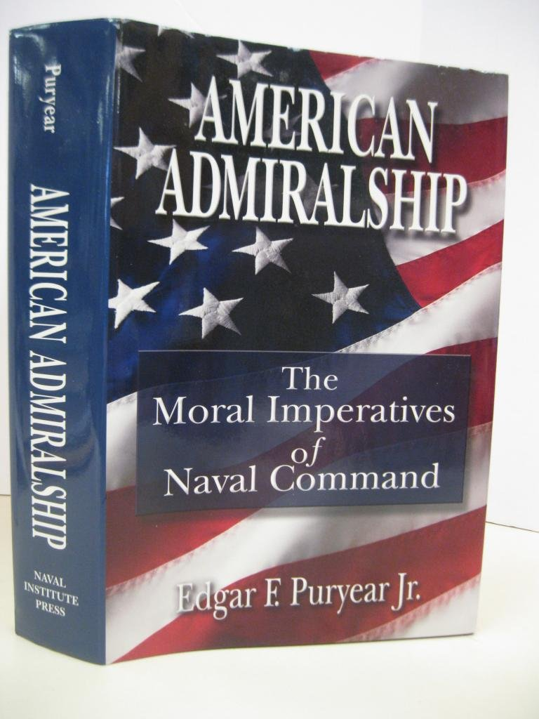 American Admiralship: The Moral Imperatives of Naval Command pdf epub