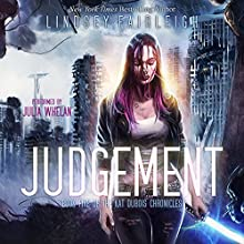 Judgement: Kat Dubois Chronicles, Book 5 Audiobook by Lindsey Fairleigh Narrated by Julia Whelan