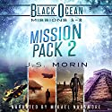 Mission Pack 2: Black Ocean Missions 5-8 Audiobook by J.S. Morin Narrated by Mikael Naramore