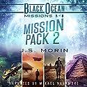 Mission Pack 2: Black Ocean Missions 5-8 Hörbuch von J.S. Morin Gesprochen von: Mikael Naramore