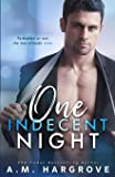 One Indecent Night: A West Sisters Novel #1