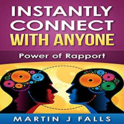 Instantly Connect with Anyone: Power of Rapport