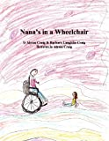 Nana's in a Wheelchair, Barbara Laughlin Craig, 146271238X