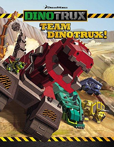 Dinotrux: Team Dinotrux!