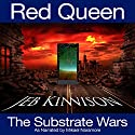 Red Queen: Substrate Wars, Book 1 Audiobook by Jeb Kinnison Narrated by Mikael Naramore