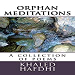 Orphan Meditations: A Collection of Poems | Khaled Hafdhi