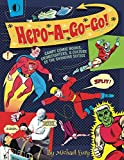 Hero-A-Go-Go: Campy Comic Books, Crimefighters, & Culture of the