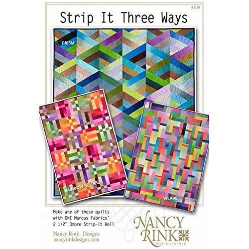 Strip it Three Ways Quilt Patterns from Nancy Rink Designs Prism, Rainbow, Weave