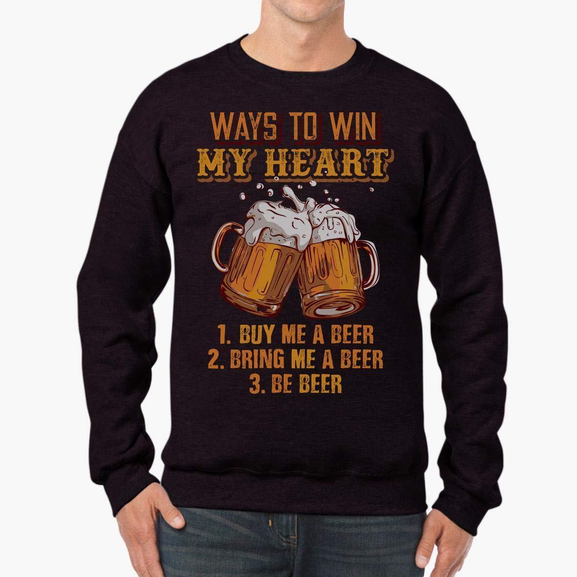 tee Doryti Ways to Win My Hear Buy Me A Beer Funny Beers Unisex Sweatshirt