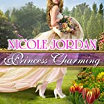 Princess Charming: Legendary Lovers, Book 1 | Nicole Jordan