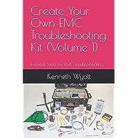 Create Your Own EMC Troubleshooting Kit (Volume 1): Essential Tools for EMC Troubleshooting (EMC Troubleshooting Series)