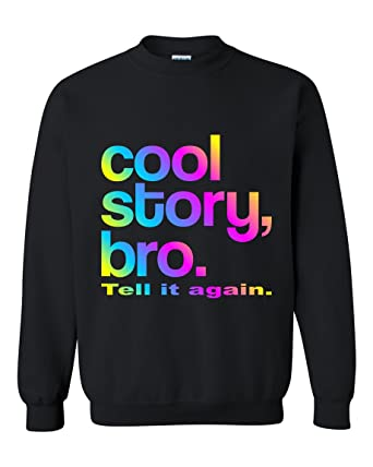 cool story bro tell it again multicolor funny crewneck sweater at
