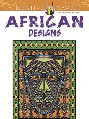 Read Online Creative Haven African Designs Coloring Book (Adult Coloring) pdf