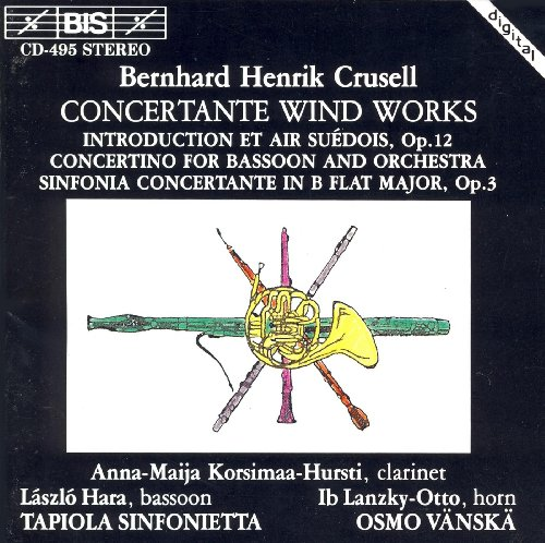 Crusell: Concertante / Bassoon Concertino / Introduction and Swedish (Swedish Bassoon)