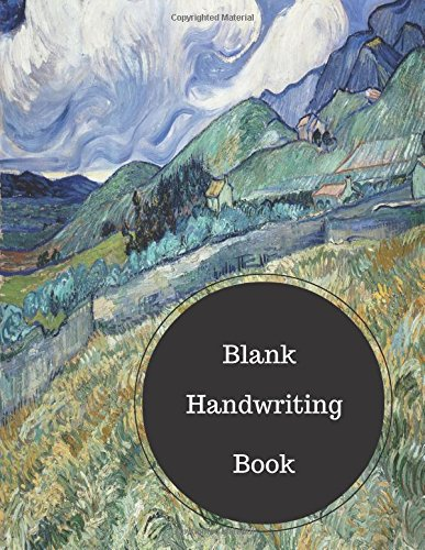 Blank Handwriting Book: Practice Sheets For Cursive Handwriting. Large 8.5 in by 11 in Notebook Journal 100 Pages