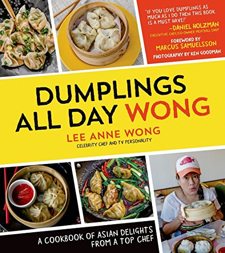 Dumplings All Day Wong: A Cookbook of Asian Delights From a Top Chef ()