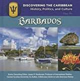 Barbados (Discovering the Caribbean: History, Politics, and Culture)