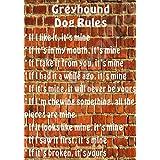 Greyhound Rules - Its Mine! Laminated Sign Christmas Novelty/Fun Gift Dog Puppy by Decalarama