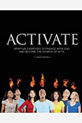 Activate: Spiritual Exercises to Engage with God and Become the Church of Acts Paperback