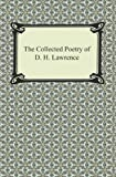 The Collected Poetry of D. H. Lawrence (English Edition)