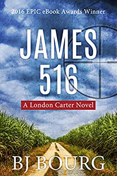 James 516: A London Carter Novel (London Carter Mystery Series Book 1) by [Bourg, BJ]