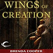 Wings of Creation: Silver Ship, Book 3 | Brenda Cooper