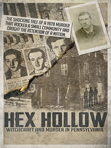 Hex Hollow: Witchcraft and Murder in Pennsylvania by