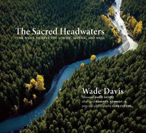Download The Sacred Headwaters: The Fight to Save the Stikine, Skeena, and Nass PDF