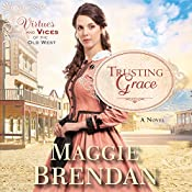 Trusting Grace: Virtues and Vices of the Old West, Book 3 | Maggie Brendan