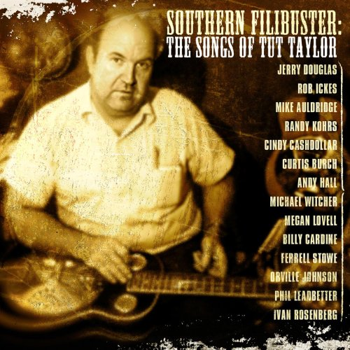 Southern Filibuster: A Tribute To Tut Taylor (Southern Audio)