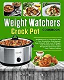 kosher crock pot cookbook - Weight Watchers Crock-Pot Cookbook: Weight Watchers Program in 2018 To Lose Weight Fast And Upgrade Your Lifestyle With over 70 Simple And Delicious Smart Points Recipes For Your Crockpot Slow Cooker