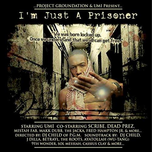 I'm Just a Prisoner (Mixed By DJ Child) [Explicit]