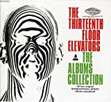 The Thirteenth Floor Elevators: The Albums Collection