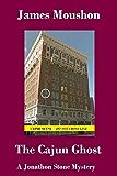 The Cajun Ghost: A Jonathon Stone Mystery (A Jonathon Stone Mystery Series Book 3)