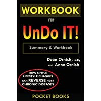 WORKBOOK For Undo It!: How Simple Lifestyle Changes Can Reverse Most Chronic Diseases by Dean Ornish M.D. and Anne…