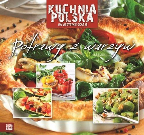 Kuchnia polska na wszystkie okazje Potrawy z warzyw
