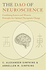The Dao of Neuroscience: Combining Eastern and Western Principles for Optimal Therapeutic Change (Norton Professional Books (Paperback)) Paperback