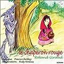 Le chaperon rouge Hörbuch von Charles Perrault Gesprochen von: Roland Giraud
