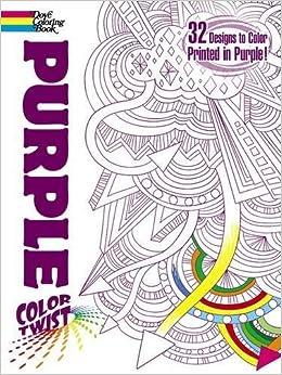 colortwist purple coloring book dover coloring books jessica mazurkiewicz 9780486499475 amazoncom books - Dover Coloring Books