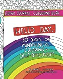 Hello Day Guided Journal + Coloring Book: 30 Days of Mindfulness, Coloring + Self Discovery