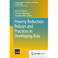 Poverty Reduction Policies and Practices in Developing Asia (Economic Studies in Inequality, Social Exclusion and Well-Being) (English Edition)