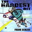 The Hardest Hit: Sam the Hockey Player Audiobook by Frank Scalise Narrated by Darren Meekin