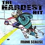 The Hardest Hit : Sam the Hockey Player | Frank Scalise