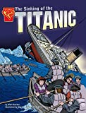 Sinking of the Titanic (Graphic Non Fiction: Graphic History)