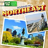 Let's Explore the Northeast, Kathleen Connors, 1433991349