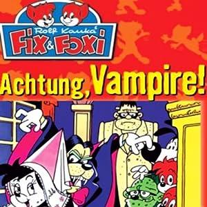Achtung, Vampire! (Fix & Foxi 7) Hörspiel