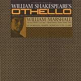Othello: William Shakespeare by William Marshall (2012-05-30)
