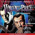 Vincent Price Presents, Volume Five: Three Radio Dramatizations | M. J. Elliott,Deniz Cordell